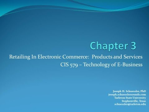 BCIS 5379: Chapter 3: Retailing in Electronic Commerce: Products and Services