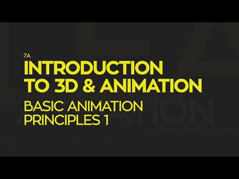 Introduction To 3D and Animation: Basic Animation Principles 1