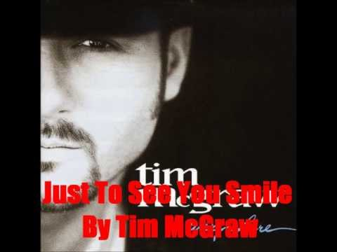 Just To See You Smile By Tim McGraw *Lyrics in description*