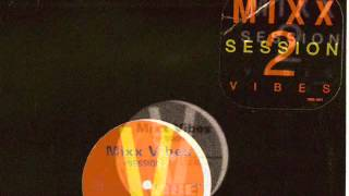Mixx Vibes Session 2 - Just Cant Get Enough - 1994