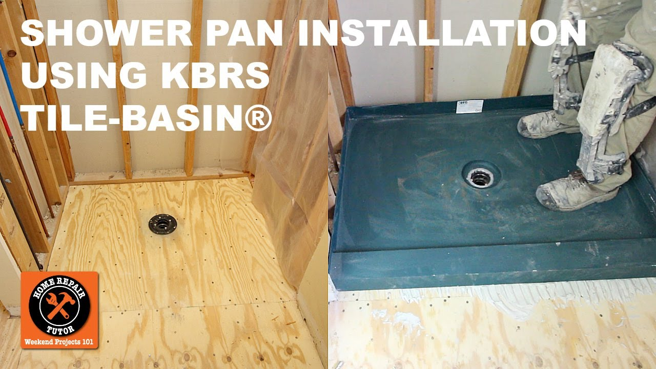 Perfect Shower Pan Installation Using KBRS Tile Basin®    By Home Repair Tutor