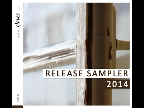 Claves records release sampler 2014 - Music discoveries of a swiss classical label
