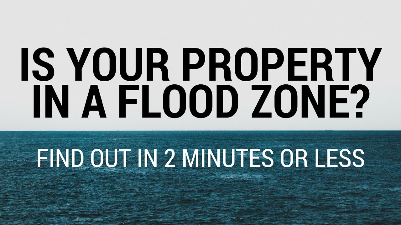 Is Your Property In A Flood Zone How To Do A Free Floo