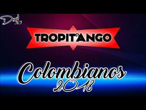 COLOMBIANOS 2018 Enganchados Tropitango l Dsd 383 l