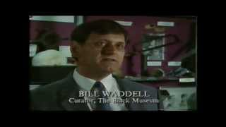 The Black Museum  Bill Waddell Documentary 1988 Complete