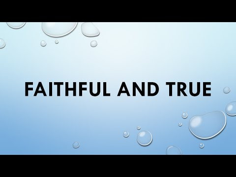 faithful and true- minus one