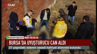 Bursa'da uyuşturucu can aldı (Haber 31 01 2017)