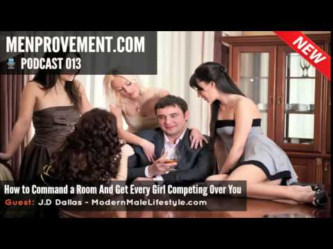 How to Command a Room And Get Every Girl Competing Over You
