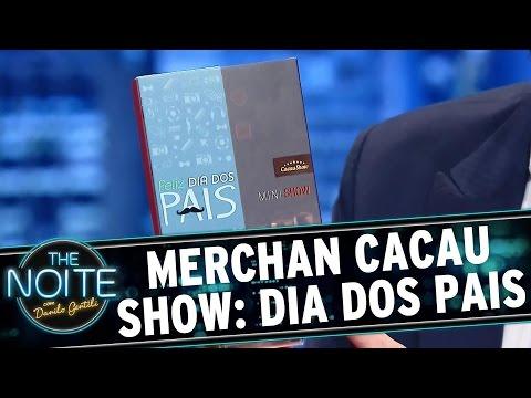 The Noite (05/08/15) - Merchan Cacau Show: Dias Dos Pais