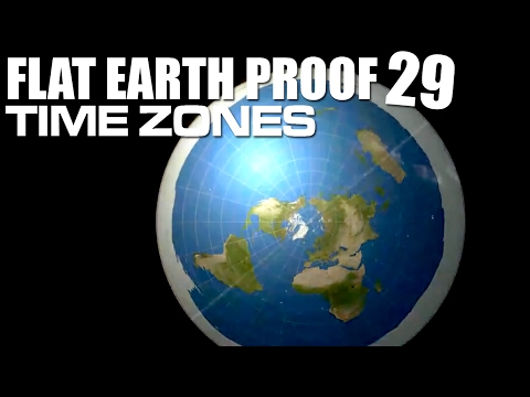 Flat Earth Proof 29 - Time Zones
