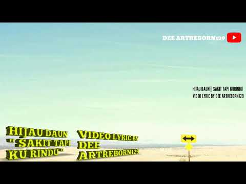 Hijau Daun || Sakit Tapi Kurindu || VIDEO LIRIK || LAGU SEDIH