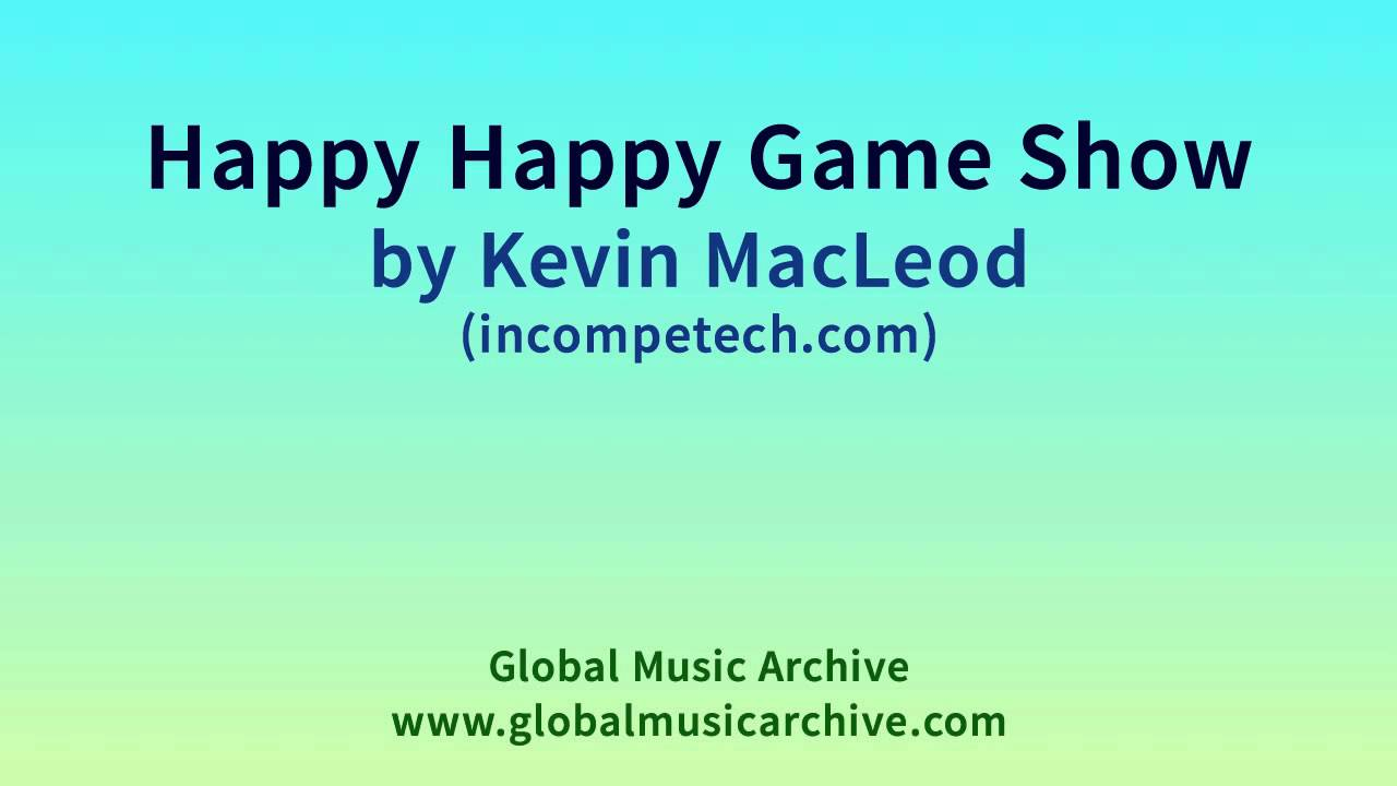 Happy Happy Game Show by Kevin MacLeod 1 HOUR