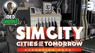 Simcity - Cities of Tomorrow - EP3 - City Expansion