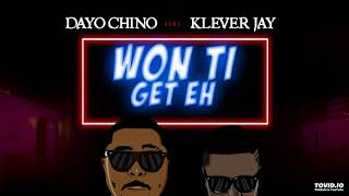 Gambar cover Dayo Chino Ft.  Klever Jay - WON TI GET EH  ( official Audio )