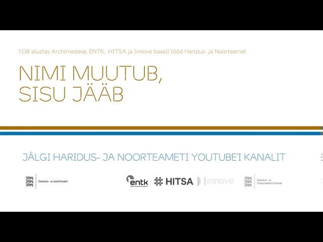 Nimi muutub, sisu jääb - jälgi Haridus- ja Noorteameti YouTube'i kanalit!
