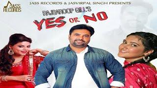Yes Or No | (Full HD) | Rajsaroop Gill & Jasmeen Akhtar | New Punjabi Songs 2018