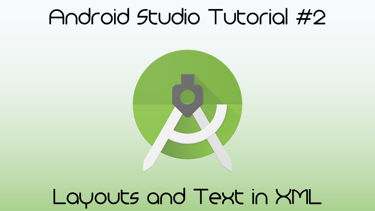 layouts and text in xml android studio tutorial 2