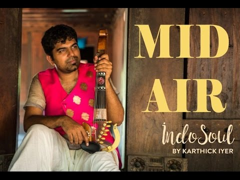 Mid Air | IndoSoul | IndoSoul by Karthick Iyer | Chennai Music Band