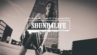 Ali Bakgor - Over U  Original Mix  #sound4life