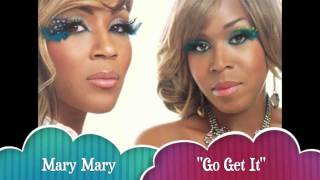 NEW SINGLE: Mary Mary - Go Get It [2012]