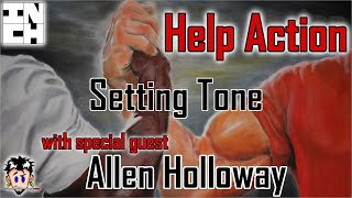 Help Action II: Setting Tone (w/ Allen Holloway)