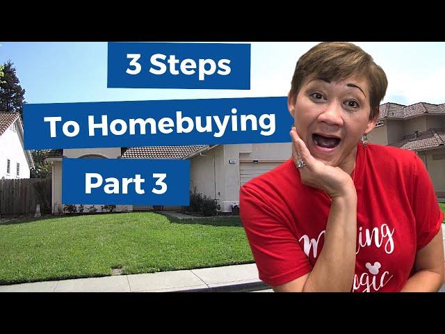 3 Steps To Homebuying Part 3/3 | Kasama Lee, Napa and Solano Counties Realtor