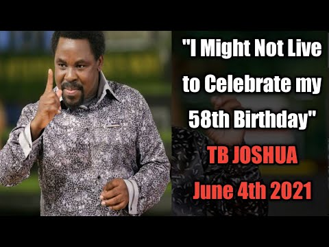 """Shocking Moment Prophet TB Joshua Prophesied his Own Death """"I Might Not Live to Celebrate my 58th"""""""