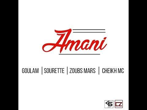 Amani - Goulam, Sourette, Zoubs Mars, Cheikh Mc