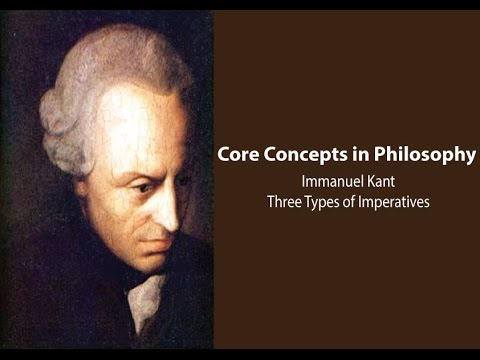 Immanuel Kant on Three Types of Imperatives (Groundwork, sec. 2)  - Philosophy Core Concepts