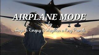 Airplane mode-Dogie,King Promdi,Renejay, Weigibbor(with lyrics)