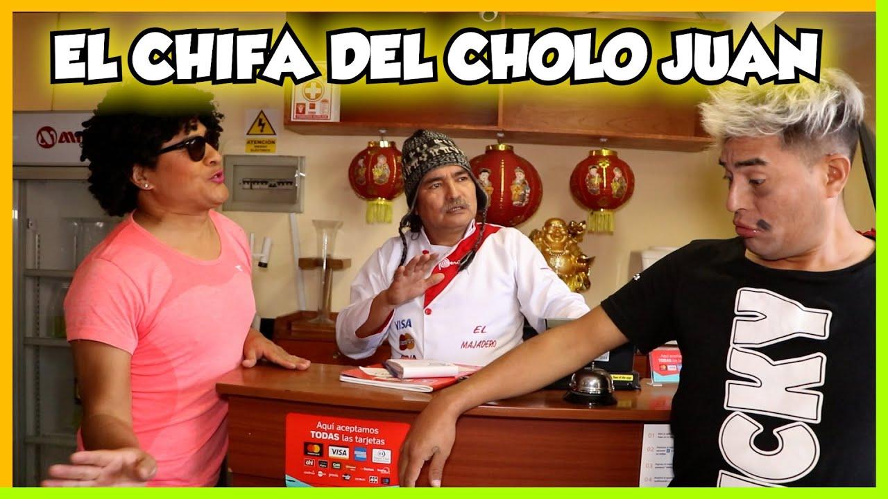 EL CHIFA DEL CHOLO JUAN - CHINO RISAS-LUKY-GORDA SEXY-SHAGUI-MOSTRITO-MARCIANO-MIGUELITO-MORENAJE