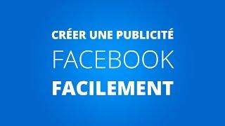 Comment faire de la publicité Facebook : FACILEMENT :)