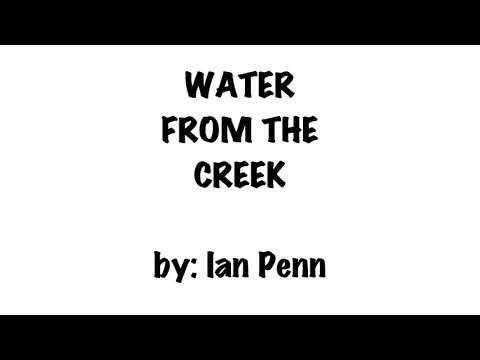 Water From The Creek By Ian Penn (Lyrics Video)