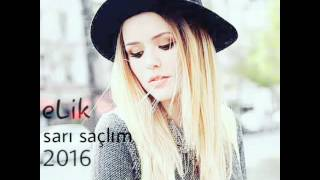 Elik sarı saçlım 2016 (vocal Sb_iva)