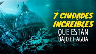 7 CIUDADES INCREÍBLES QUE ESTÁN BAJO EL MAR