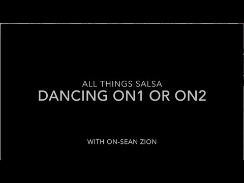 What is Salsa/Mambo On1 AND On2.  How to dance Salsa On1 AND On2.