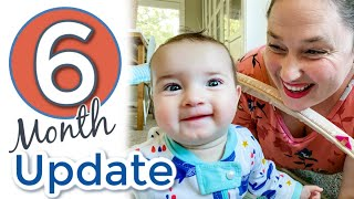 6 Month Baby Update!