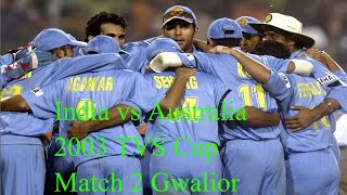 India vs Australia 2003 TVS Cup Match 2 Gwalior