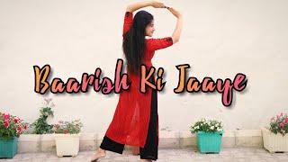 #baarishkijaaye #dancecover  BAARISH KI JAAYE || B Praak ft. Nawazuddin Siddiqui & Sunanda Sharma