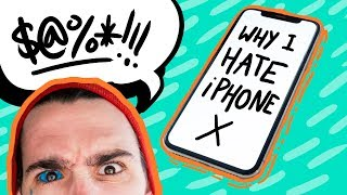 The iPhone X is the worst thing I own