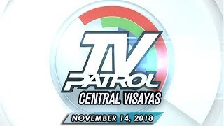TV Patrol Central Visayas - November 14, 2018