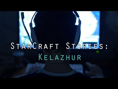 StarCraft Stories: Kelazhur (Documentary)
