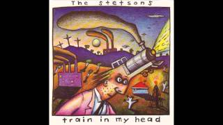 "Stetsons – ""Train In My Head"" (Australia Mercury) 1987"