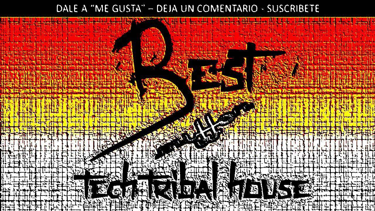 Best tech tribal house mix youtube for Tribal house music 2015