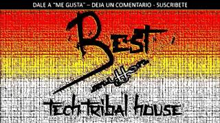 BEST TECH TRIBAL HOUSE  MIX (OCTUBRE / OCTOBER 2015)