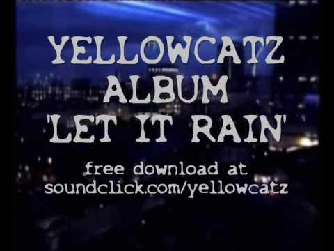 YELLOWCATZ ALBUM 'LET IT RAIN'