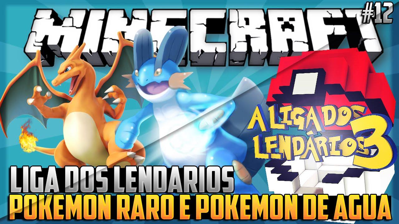 minecraft liga dos lendarios 12 pokemon raro e pokemon de agua
