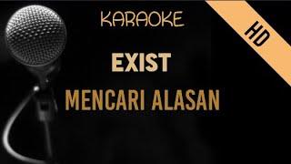 Exist - Mencari Alasan   HD Karaoke