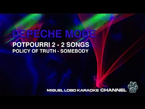 DEPECHE MODE - POTPOURRI 2 - 2 SONGS POLICY OF TRUTH - SOMEBODY Karaoke