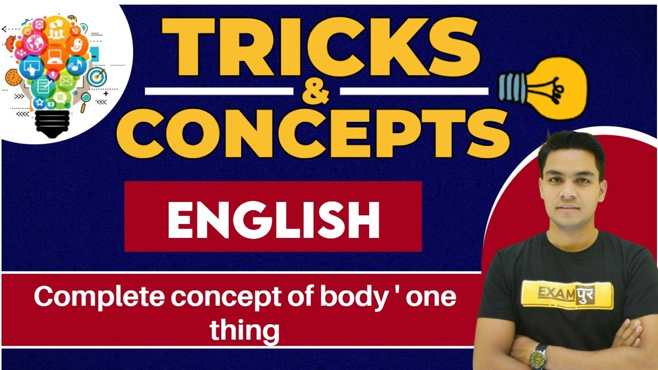 Examपुर Tricks Concepts    By ANIL  SIR    ENGLISH    Complete concept of body ' one thing